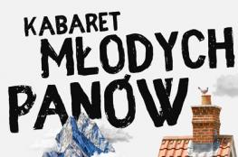 """Świdnica Wydarzenie Kabaret Kabaret Młodych Panów - """"To jest chore!"""""""