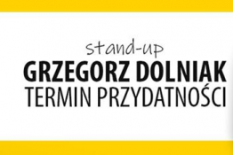 Chojna Wydarzenie Stand-up Grzegorz Dolniak-Termin przydatności
