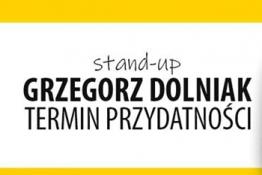 Sulęcin Wydarzenie Stand-up Grzegorz Dolniak-Termin przydatności